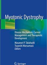 Myotonic Dystrophy: Disease Mechanism, Current Management and Therapeutic Development 1st Edition 2018