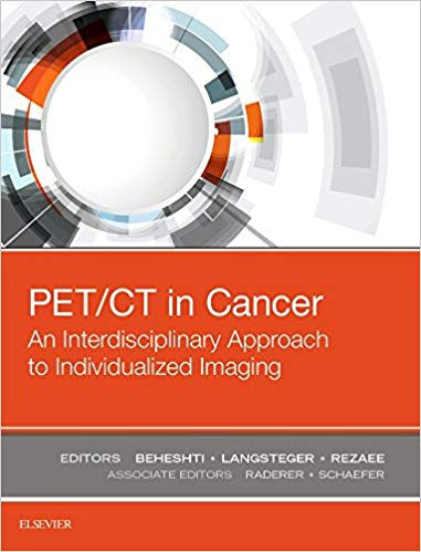 PET/CT in Cancer: An Interdisciplinary Approach to Individualized Imaging 1st Edition 2018