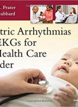 Pediatric Arrhythmias and EKGs for the Health Care Provider 1st Edition