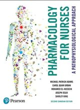 Pharmacology for Nurses A Pathophyiological approach 2nd Canadian Edition 2018