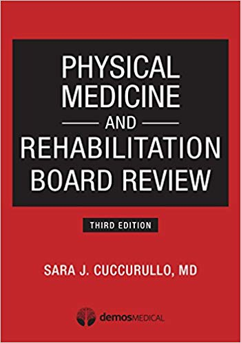 Physical Medicine and Rehabilitation Board Review 3rd Edition