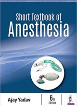 Short Textbook of Anesthesia 6th Edition 2019