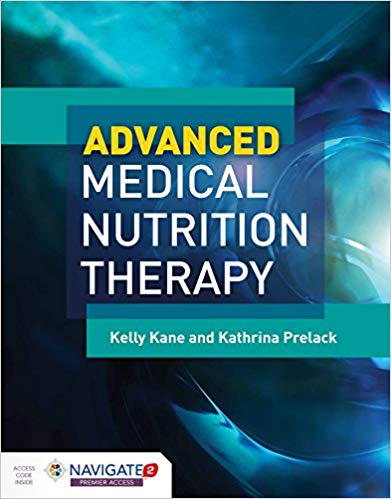 Advanced Medical Nutrition Therapy 1st Edition 2019