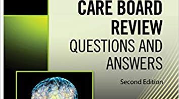 Neurocritical Care Board Review: Questions and Answers 2nd Edition 2018