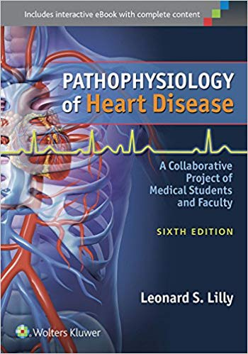 Pathophysiology of Heart Disease A Collaborative Project of Medical Students and Faculty 6th Edition
