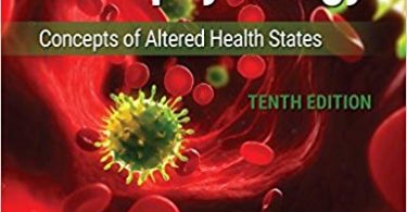 Porth's Pathophysiology : Concepts of Altered Health States 10th Edition 2019