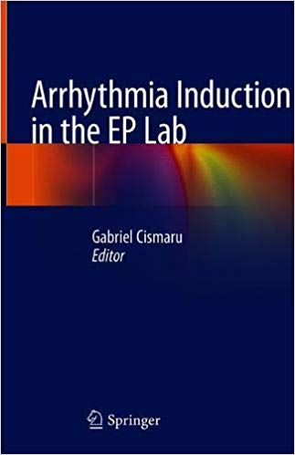 Arrhythmia Induction in the EP Lab 1st Edition 2019