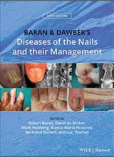 Baran and Dawber's Diseases of the Nails and their Management 5th Edition 2019