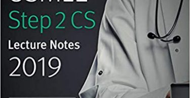 USMLE Step 2 CS Lecture Notes 3rd Edition 2019 : Patient Cases + Proven Strategies (USMLE Prep)