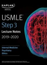 USMLE Step 3 Lecture Notes 2019-2020: Internal Medicine, Psychiatry, Ethics (USMLE Prep)