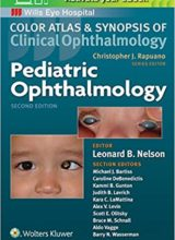 Pediatric Ophthalmology (Color Atlas and Synopsis of Clinical Ophthalmology)2nd Edition
