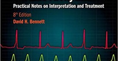 Bennett's Cardiac Arrhythmias Practical Notes on Interpretation and Treatment 8th Edition