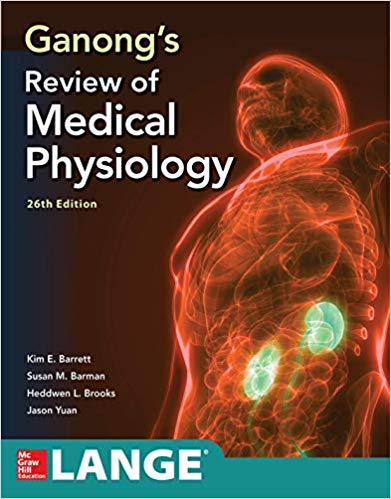 Ganong's Review of medical physiology 26th edition 2019