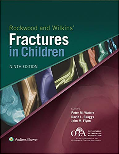 Rockwood and Wilkins Fractures in Children 9th Edition 2020
