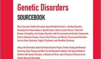 Genetic Disorders Sourcebook 7th