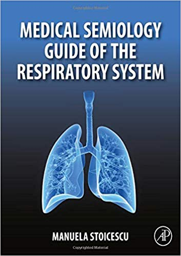 Medical Semiology Guide of the Respiratory System 1st Edition