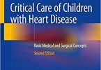 Critical Care of Children with Heart Disease 2nd ed. 2020 Edition