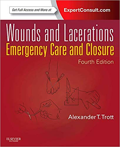Wounds and Lacerations Emergency Care and Closure 4th Edition