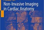Atlas of Non-Invasive Imaging in Cardiac Anatomy 1st ed. 2020 Edition
