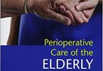 Perioperative Care of the Elderly Patient 2018