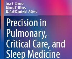 Precision in Pulmonary Critical Care and Sleep Medicine A Clinical and Research Guide – 1st edition