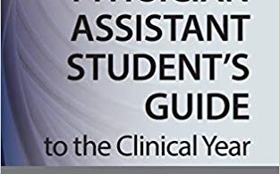 The Physician Assistant Student's Guide to the Clinical Year Surgery