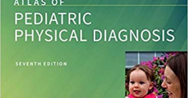 Zitelli and Davis' Atlas of Pediatric Physical Diagnosis 7th Edition