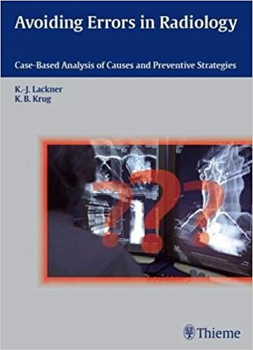 Avoiding Errors in Radiology Case-Based Analysis of Causes and Preventive Strategies 1st edition