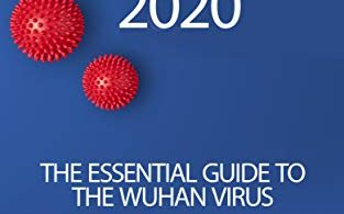 Coronavirus 2020 The Essential Guide To The Wuhan Virus Symptoms Transmission and Prevention