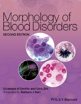 Morphology of Blood Disorders 2nd edition