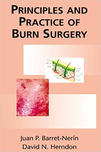 Principles and Practice of Burn Surgery 1st edition