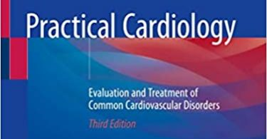 Practical Cardiology Evaluation and Treatment 3rd ed. 2020