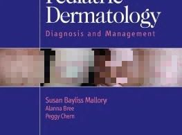 Illustrated Manual of Pediatric Dermatology Diagnosis and Management – 1st edition