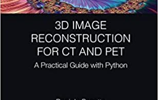 3D Image Reconstruction for CT and PET A Practical Guide with Python 1st Edition