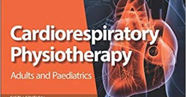 Cardiorespiratory Physiotherapy Adults and Paediatrics – 5th edition