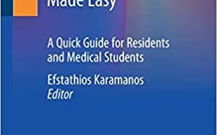 Common Surgeries Made Easy A Quick Guide for Residents and Medical Students 1st ed. 2020