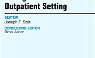 Emergencies in the Outpatient Setting An Issue of Medical Clinics of North America