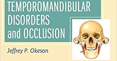 Management of Temporomandibular Disorders and Occlusion - E-Book 8th Edition