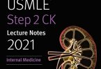 USMLE Step 2 CK Lecture Notes 2021 Internal Medicine