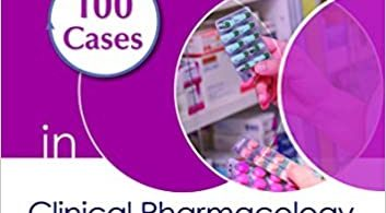 100 Cases in Clinical PharmacologyTherapeutics and Prescribing 1st Edition