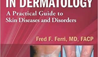 Ferri's Fast Facts in Dermatology A Practical Guide to Skin Diseases and Disorders 1st edition