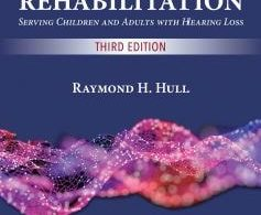 Introduction to Aural Rehabilitation Serving Children and Adults with Hearing Loss 3rd edition