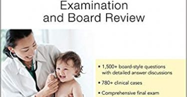 Pediatrics Examination and Board Review 1st Edition