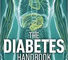 The Diabetes Handbook Understand and Manage Type 1 and Type 2 Diabetes 1st Edition