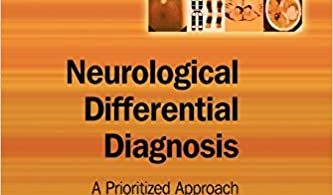 Neurological Differential Diagnosis A Prioritized Approach 1st Edition