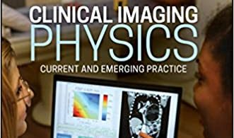 Clinical Imaging Physics Current and Emergency Practice 1st Edition