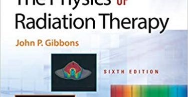 Khan's The Physics of Radiation Therapy 6th Edition