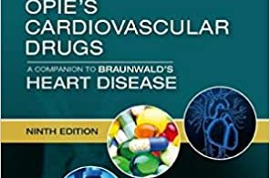 Opie's Cardiovascular Drugs A Companion to Braunwald's Heart Disease Expert Consult - Online and Print 9th Edition