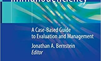 Primary and Secondary Immunodeficiency A Case-Based Guide to Evaluation and Management