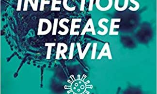 The Big Book of Infectious Disease Trivia 2021